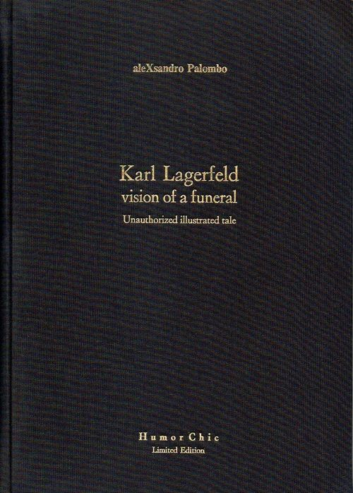 Humor Chic Limited Edition Book Karl Lagerfeld Vision of a Funeral by aleXsandro Palombo